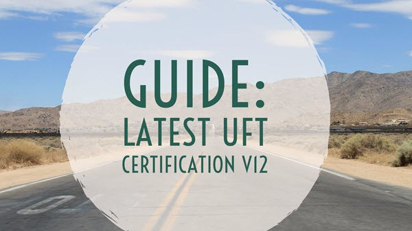 Comprehensive Guide: UFT Certification v12.x (formerly QTP Certification)