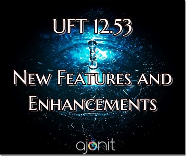 All About UFT 12.53: New Features and Enhancements