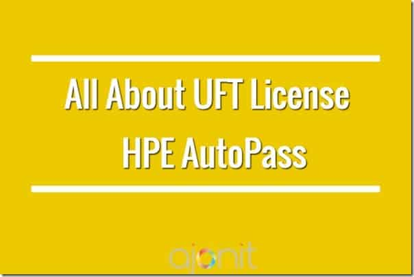 All About HPE AutoPass: Latest UFT License Solution