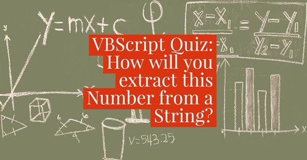VB Script Quiz: Retrieve a Number from a dynamic String